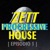 progressive house [Episodio 1] - Zett