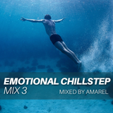 Emotional Chillstep Mix 3