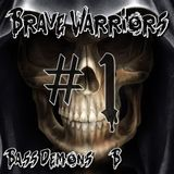 Brave warriors #1 [Introducing our B - selection]