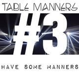 #3 Have Some Manners