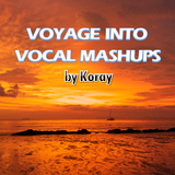 Voyage Into Vocal Mashups (March 2012)
