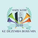 Andy Kerr X Beans Bhontshisi - KeDezemba Boss Mix (Vol.1) 2010