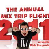 THE ANNUAL MIX TRIP FLIGHT 2011 by DJ Kirk Carpenter (part1)