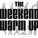 Weekend Warm Up