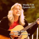 Mostly Folk Episode 281 George Mann Interview and Music