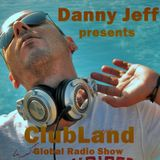 Danny Jeff presents 'ClubLand' episode 130