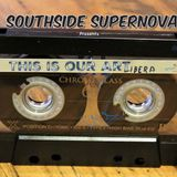 "Southside Supernova presents ""This is our Art"""