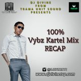 100% Vybz Kartel Mix - DJ Divine/Trama Unit Sound