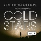 """COLD TRANSMISSION presents """"COLD STARS VOL. 3"""" Nachtplan Special"""