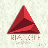 TRIANGLE 2nd Season PODCAST .015