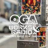 OGAWORKS RADIO 2019 FINAL EPISODE