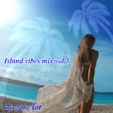 Island vibes mix vol.5
