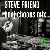 STEVE FRIEND HOOJ CHOONS MIX