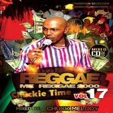 Reggae Mi Reggae  Vol 17 - 2000 Selection - Chuck Melody