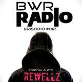 BWR Radio Episodio #012 (Especial Guest - Rewellz)