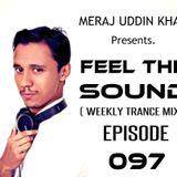 Meraj Uddin Khan Pres. Feel The Sound Ep. 097