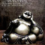 Laughing Buddha Guest Mix (Dec 2011)- Dj Shanaynai