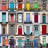 Addictions and Other Vices 405 - Colour Me Friday