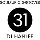 Soulfuric Grooves # 31 - DJ Hanlee - (May 23rd 2020)