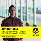 "TOKYO SCENE presents CLUB STYLE  ""INTEC DIGITAL by JON RUNDELL"""