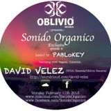 Sonido Organico Episode 6 hosted by PABLoKEY ft :David Velez (WHA! Records/Oblivio) Colombia 2.11.13