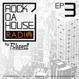ROCK DA HOUSE RADIO by Blaqwell #003