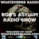 Bob's Asylum Radio recorded live on whatever68.com 12/26/2016