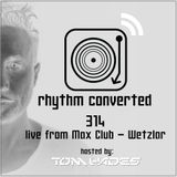 Techno Music | Tom Hades in the Rhythm Convert(ed) Podcast 314 (Live at Mäx Wetzlar - Germany)