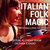 Italian Folk Magic with Mallorie Vaudoise : Spiritual Alchemy Show