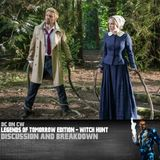 Legends of Tomorrow Edition – Witch Hunt