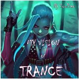 My Vision Of Trance