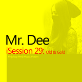 Mr. Dee - iSession 29 Old & Gold: The Rhythm. The Bass.