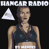 Maneki - Hangar Radio #03