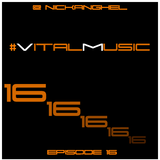 DJ NickAnghel - VitalMusic Episode 16