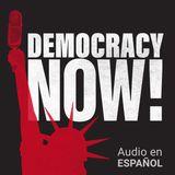 Democracy Now! 2018-03-09 viernes