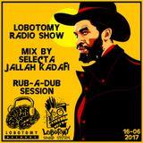 "Lobotomy Sound & Selecta Jallah Kadafi "" Session  Rub-a-dub &  Roots Reggae 70's-80's "" 16/06/2017"
