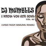 DJ Mumbles - I Know You Got Soul Vol. 40 (Afro/Deep/Soulful House)