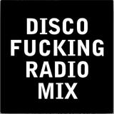 DISCO FUCKING RADIO MIX