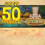 The Exotic Tiki Island Show 50 - Vintage Hawaiian, Exotica & Tiki Tunes