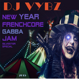 DJ Vybz - Silvester/End Of 2015 - New Year Frenchcore Gabba Jam