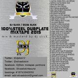 DJ SLICK/SILVA SLICK-100% DUBPLATE MIXTAPE 2015