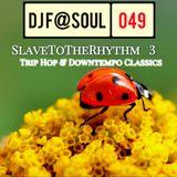 SlaveToTheRhythm Vol03 (Trip Hop and Downtempo Classics)