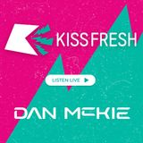 KissFresh Presents Dan McKie on Kiss FM UK [House   Progressive   Tech   Deep   Techno]
