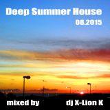 Deep Summer House 08.2015 mixed by Dj X-Lion_K