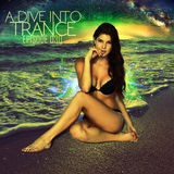 A Dive Into Trance 030 (Massive Psy, Tech & Uplifting Trance Mix)