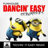 FUNHOUSE ft Kenneth Sherman - Dancin' Easy (Jmaxlolo techin it easy remix))