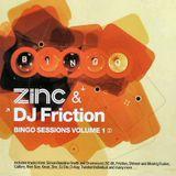 Bingo Sessions Vol 1 - Zinc & Friction 2004 Disc 1