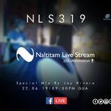 Naltitam Live Stream Episodio 319 (Guest Mix By Jay Rivera)