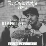 RepIndustrija Show / br. 89 Tema: R.I.P. Prodigy (Discogaphy 1991.-2017.)