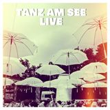 Tanz am See LIVE SET